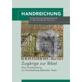 Zugänge zur Bibel - Eine Handreichung zur Erschließung biblischer Texte