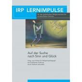 IRP Lernimpulse Auf der Suche nach Sinn und Glück