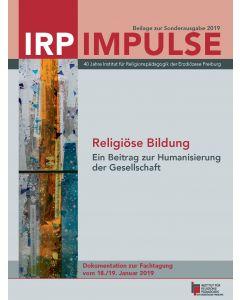 IRP Impulse – Beilage zur Sonderausgabe – Religiöse Bildung. Ein Beitrag zur Humanisierung der Gesellschaft