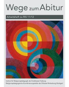 Wege zum Abitur - Arbeitsheft zu RiS 11/12
