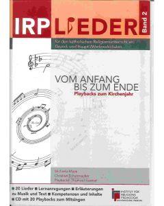 IRP LIEDER – Vom Anfang bis zum Ende